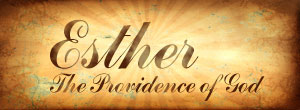 Esther: The Providence of God