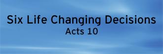 Six Life Changing Decisions
