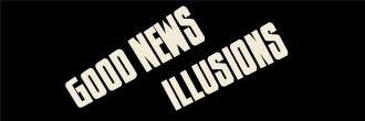 Good News Illusions