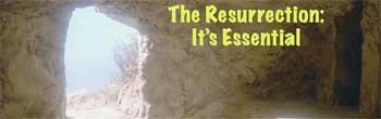 The Resurrection – It's Essential